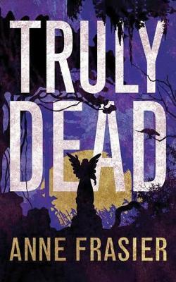 Truly Dead - Elise Sandburg 4 (Paperback)