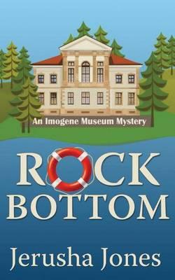 Rock Bottom - An Imogene Museum Mystery 1 (Paperback)