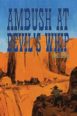 Ambush at Devil's Whip (Paperback)