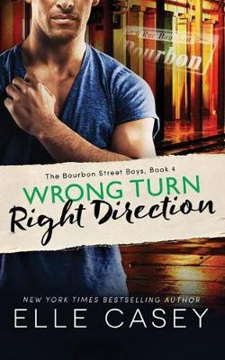 Wrong Turn, Right Direction - The Bourbon Street Boys 4 (Paperback)