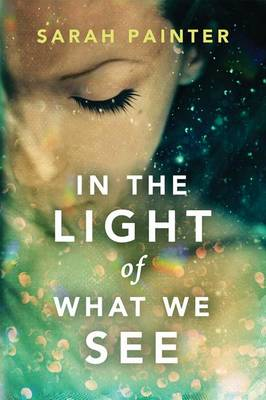 In the Light of What We See (Paperback)