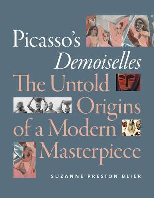 Picasso's Demoiselles: The Untold Origins of a Modern Masterpiece (Paperback)