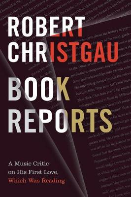 Book Reports: A Music Critic on His First Love, Which Was Reading (Paperback)