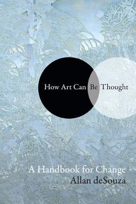 How Art Can Be Thought: A Handbook for Change (Paperback)