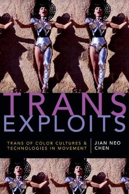 Trans Exploits: Trans of Color Cultures and Technologies in Movement - ANIMA: Critical Race Studies Otherwise (Hardback)