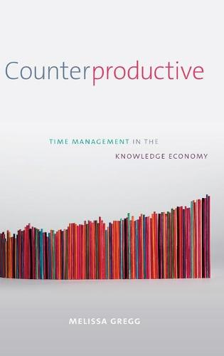 Counterproductive: Time Management in the Knowledge Economy (Hardback)