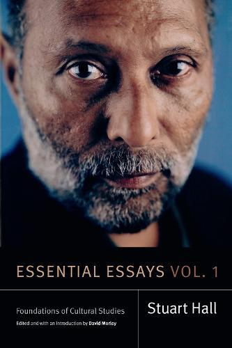 Essential Essays, Volume 1: Foundations of Cultural Studies - Stuart Hall: Selected Writings (Hardback)