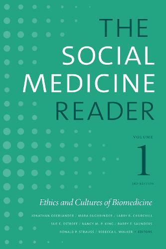 The Social Medicine Reader, Volume I, Third Edition: Ethics and Cultures of Biomedicine (Hardback)