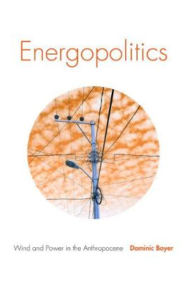 Energopolitics: Wind and Power in the Anthropocene (Paperback)