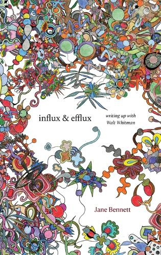 Influx and Efflux: Writing Up with Walt Whitman (Hardback)