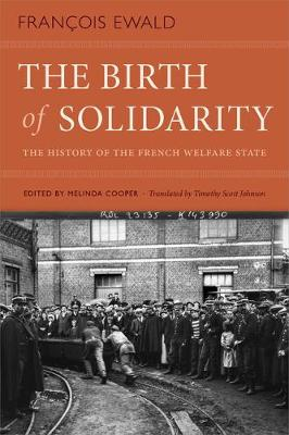 The Birth of Solidarity: The History of the French Welfare State (Paperback)