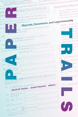 Paper Trails: Migrants, Documents, and Legal Insecurity - Global Insecurities (Paperback)
