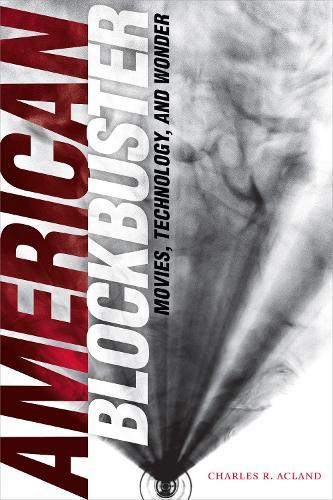American Blockbuster: Movies, Technology, and Wonder - Sign, Storage, Transmission (Paperback)