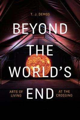 Beyond the World's End: Arts of Living at the Crossing (Paperback)