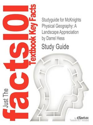 Studyguide for McKnights Physical Geography: A Landscape Appreciation by Hess, Darrel, ISBN 9780321706973 (Paperback)