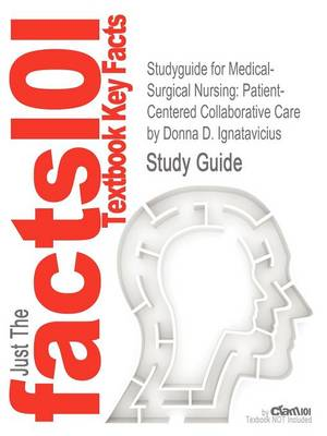 Studyguide for Medical-Surgical Nursing: Patient-Centered Collaborative Care by Ignatavicius, Donna D., ISBN 9781437727999 (Paperback)