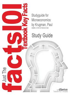 Studyguide for Microeconomics: By Krugman, Paul, ISBN 9781429287302 (Paperback)
