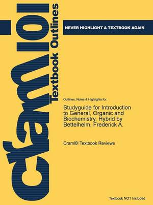 Studyguide for Introduction to General, Organic and Biochemistry, Hybrid by Bettelheim, Frederick A. (Paperback)