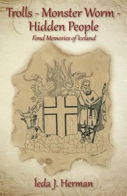 Trolls-Monster Worm-Hidden People: Fond Memories of Iceland (Paperback)