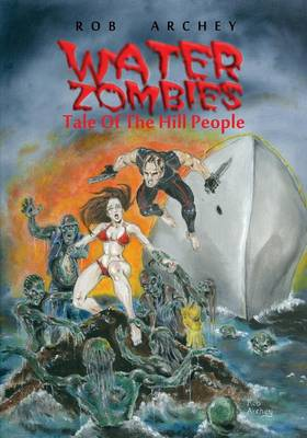 Water Zombies: Tale of the Hill People (Paperback)