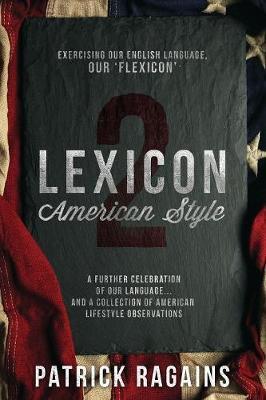 Lexicon: American Style 2: Exercising Our English Language, Our 'Flexicon' (Paperback)