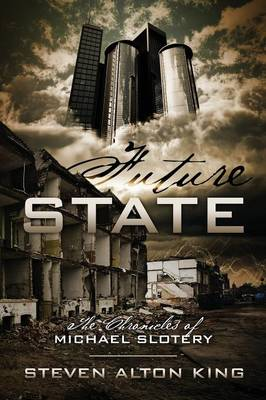 Future State: The Chronicles of Michael Slotery (Paperback)