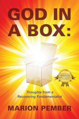 God in a Box: Thoughts from a Recovering Fundamentalist (Paperback)