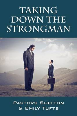 Taking Down the Strongman (Paperback)