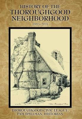 History of the Thoroughgood Neighborhood: (1955 to 2013) (Hardback)