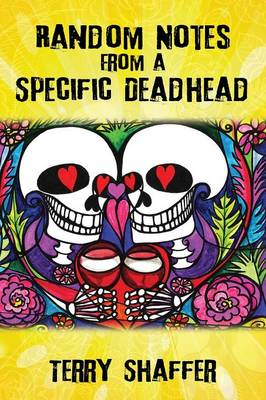 Random Notes from a Specific Deadhead (Paperback)