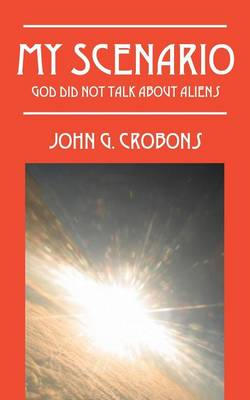 My Scenario: God Did Not Talk about Aliens (Paperback)