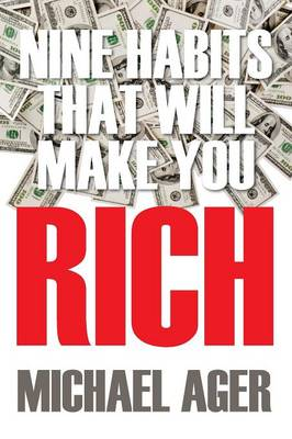 Nine Habits That Will Make You Rich: Teen Edition (Paperback)