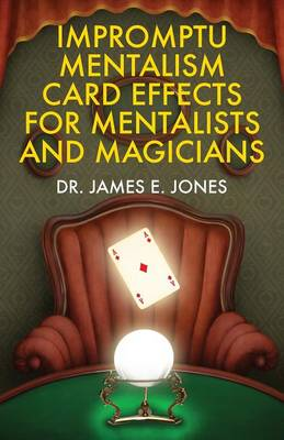 Impromptu Mentalism Card Effects for Mentalists and Magicians (Paperback)