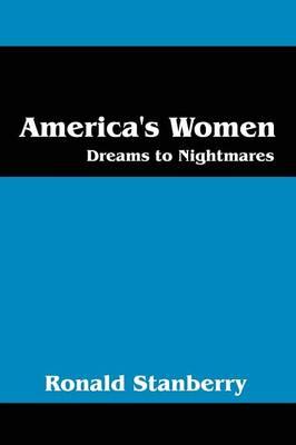 America's Women: Dreams to Nightmares (Paperback)