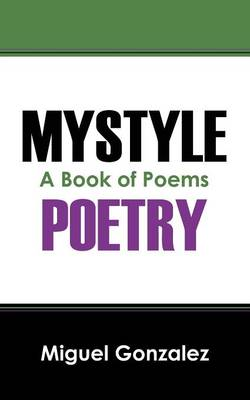 Mystyle Poetry: A Book of Poems (Paperback)