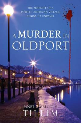 A Murder in Oldport: The Serenity of a Perfect American Village Begins to Unravel (Paperback)