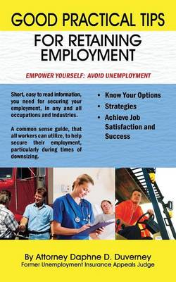 Good Practical Tips for Retaining Employment (Paperback)