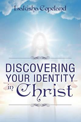 Discovering Your Identity in Christ (Paperback)