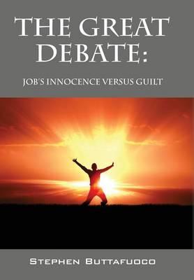 The Great Debate: Job's Innocence Versus Guilt (Hardback)