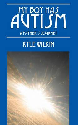 My Boy Has Autism: A Father's Journey (Paperback)