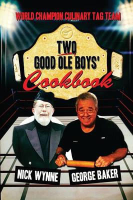 Two Good OLE Boys' Cookbook: World Champion Culinary Tag Team (Paperback)