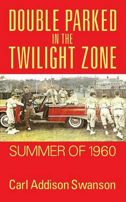 Double Parked in the Twilight Zone: Summer of 1960 (Paperback)