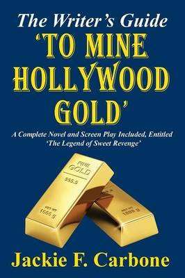 The Writer's Guide 'to Mine Hollywood Gold' (Paperback)