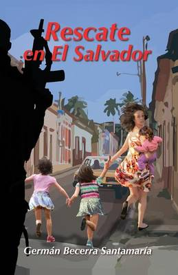 Rescate En El Salvador: A True Story (Paperback)