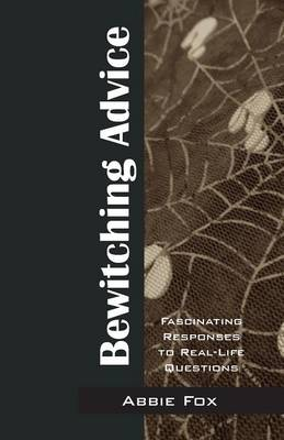 Bewitching Advice: Fascinating Responses to Real-Life Questions (Paperback)