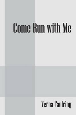 Come Run with Me (Paperback)