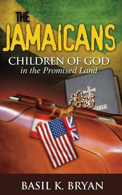 The Jamaicans: Children of God in the Promised Land (Hardback)