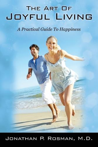The Art of Joyful Living: A Practical Guide to Happiness (Paperback)