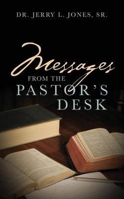 Messages from the Pastor's Desk (Paperback)