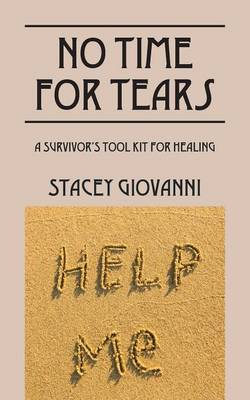 No Time for Tears: A Survivor's Tool Kit for Healing (Paperback)